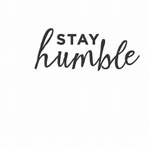 Stay Humble Wall Quote Decal