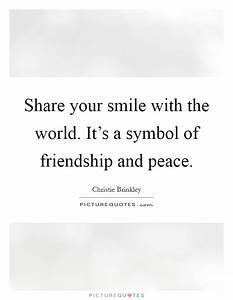Share your smil... Peace And Smile Quotes