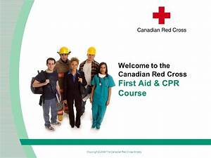 Welcome to the Canadian Red Cross First Aid & CPR Course ...