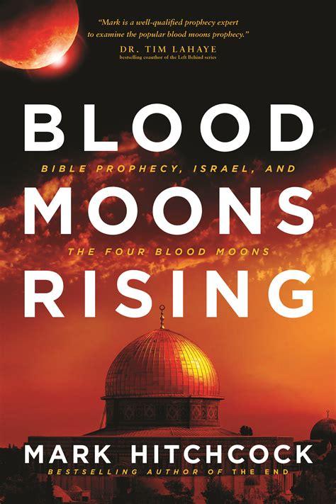 Blood Moons Rising | Mark Hitchcock