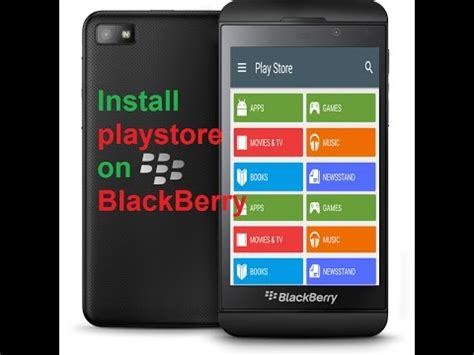 install play store on blackberry 10 2018