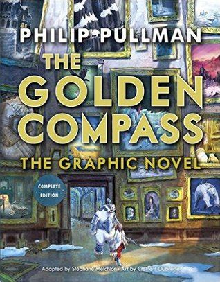 golden compass graphic  complete edition  philip pullman reviews discussion