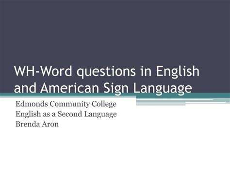 Ppt  Whword Questions In English And American Sign Language Powerpoint Presentation Id1835609