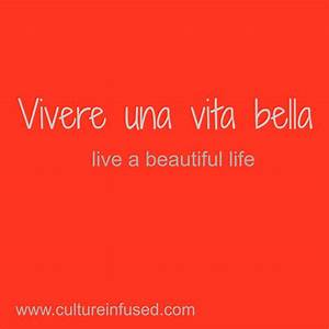 #italian #quotes Vivere una vita bella. Live a beautiful ...