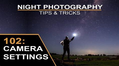 night photography  camera settings youtube