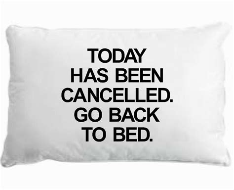 Funny Today Has Been Canceled Go Back To Bed Printed