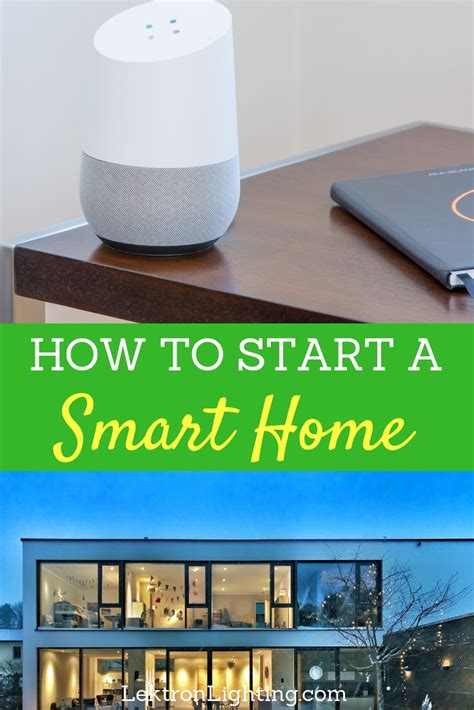 Start Smart Home by How To Start A Smart Home In 2019 Lektron Lighting