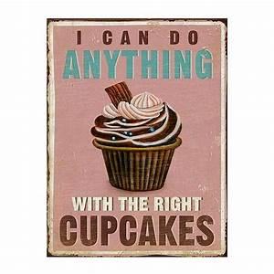 Blechschilder Sprüche Vintage : i can do anything with the right cupcakes schild ~ Michelbontemps.com Haus und Dekorationen
