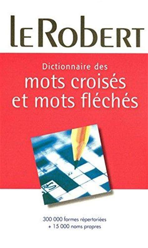 dictionnaire des mots fleches abebooks