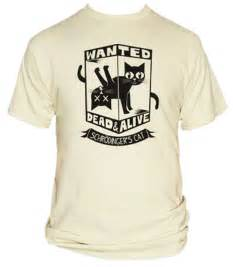 schrodinger s cat shirt schrodinger s cat wanted dead or alive that