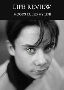 Moods, Ruled, My, Life