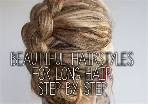 20 Beautiful Hairstyles For Long Hair Step By Step Pictures How To Make Cute Hairstyles For Summer Updo Short Thin Hair Messy Easy Curly Without Heat Best Medium Length Brown Bridesmaid Half Up Long What Kind Of Are In Right Now Prom Thick