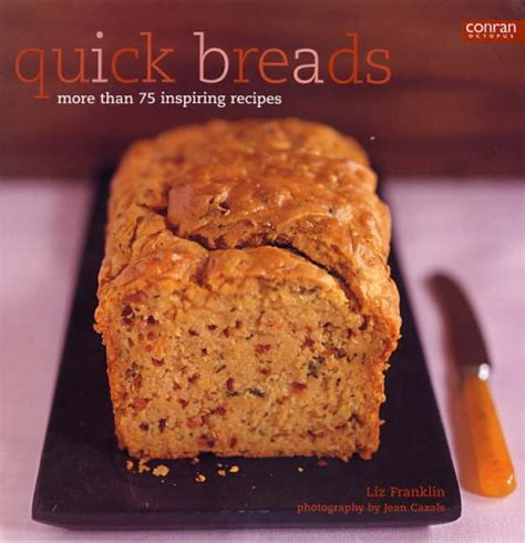 quickbreads more than 75 inspiring recipes by liz franklin used very good 1840914548
