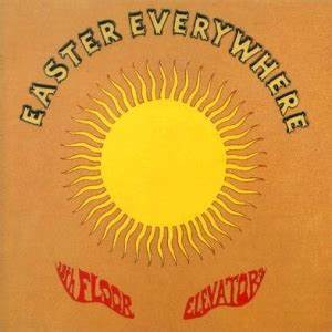 elevators With the 13th floor elevators easter everywhere