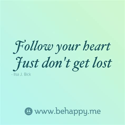follow your quotes and follow your heart inspirational quotes quotesgram