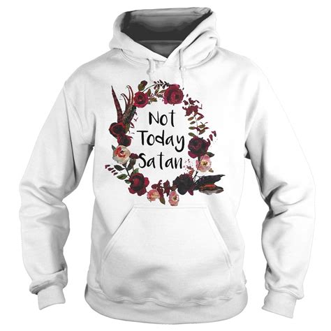 not today satan shirt hoodie sweater and v neck t shirt