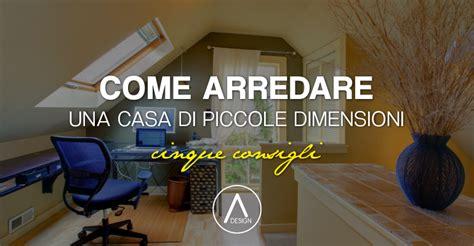 Arredare Casa Piccola Idee by Arredare Casa Piccola 5 Idee Per Ottimizzare Gli Spazi