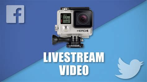 How to Livestream on Facebook and Twitter using GoPro ...