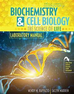 Biochemistry And Cell Biology  The Science Of Life