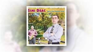 Simi Deac- Cu prietenii langa mine - YouTube