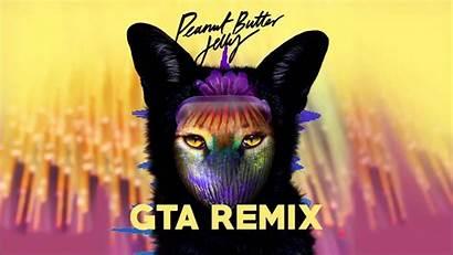 Galantis Butter Jelly Peanut Gta Remix