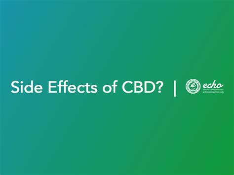 What Are The Side Effects Of Cbd/cannabinoid Products?