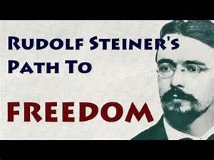 Rudolf Steiner's Path To Freedom - YouTube