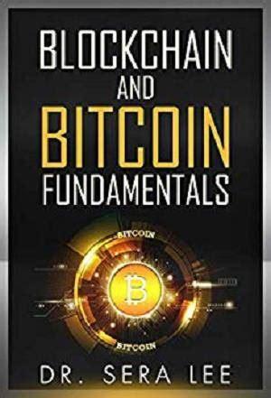 Bitcoin for beginners & dummies: Blockchain and Bitcoin Fundamentals Pdf - libribook