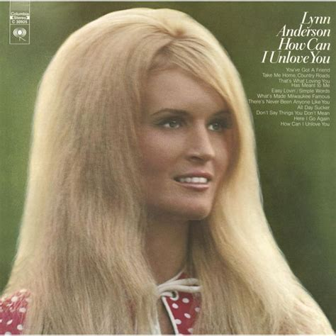 How Can I Unlove You  Lynn Anderson  Download And Listen