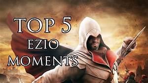 Assassin's Creed - Top 5 Ezio Moments (Ezio's 555th ...