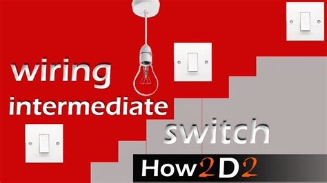 Way Switching Intermediate Switch Light Wiring