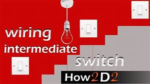 3 Way Switching Intermediate Switch Light Switch Wiring