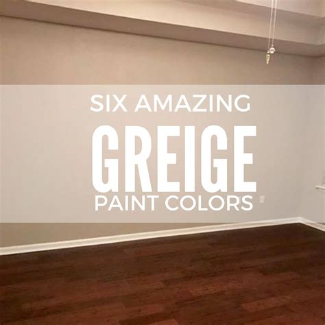 greige color six amazing greige paint colors two rippers