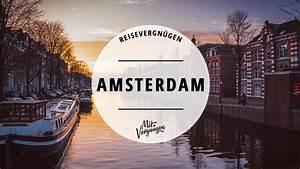 Amsterdam Was Machen : 11 dinge die ihr in amsterdam immer machen k nnt mit vergn gen berlin ~ Watch28wear.com Haus und Dekorationen