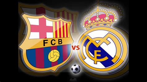 Real Madrid Vs Barcelona En Vivo Hoy - Barcelona vs Real ...