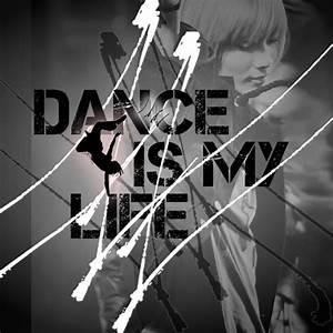 Dance Is My Life by Zuruzy on DeviantArt