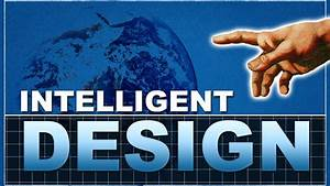 Intelligent Design - YouTube