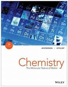 Chemistry The Molecular Nature Of Matter Jespersen 7th