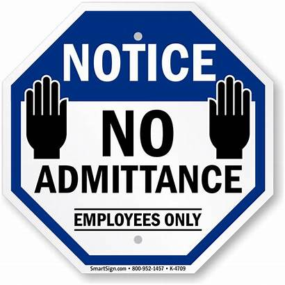 Employees Sign Admittance Signs Notice Area Restricted