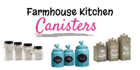farmhouse kitchen canisters farmhouse kitchen canister sets and farmhouse decor ideas