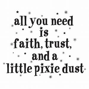 Faith trust and pixie dust wall quotestm decal wallquotescom for Good look faith trust and pixie dust wall decal