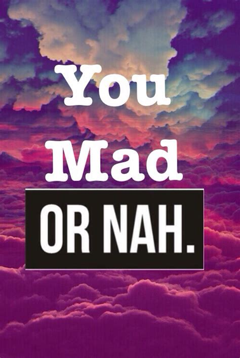 gallery  mad  nah quotes