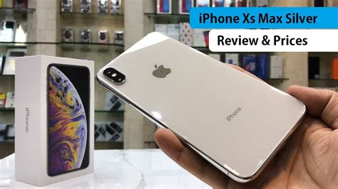 iphone xs max silver dual sim unboxing review  prices youtube