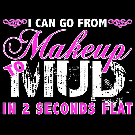 mudding quotes for girls mud girls love quotes quotesgram