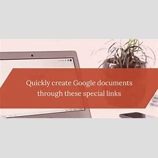 Quickly Create Google Documents Through These Special Links #eduk8me