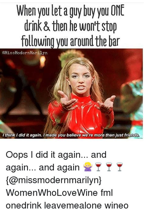 Oops I Did It Again Meme - funny drinking friends and girl memes memes of 2016 on sizzle