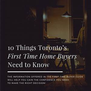 10 Things First Time Home Buyers Need To Know