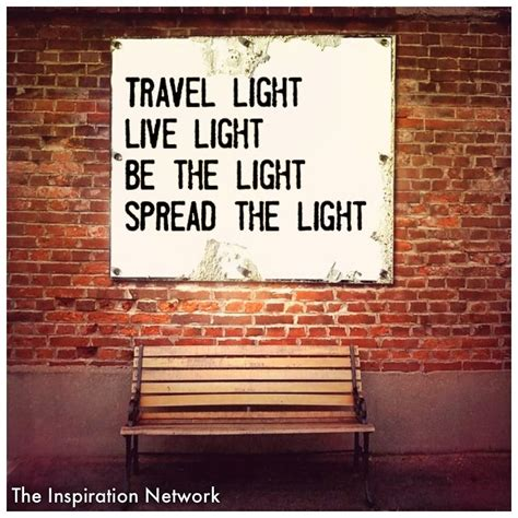 Licht Und Wohnen by Quot Travel Light Live Light Be The Light Spread The Light