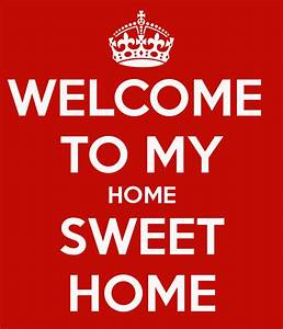 My Sweet Home : welcome to my home sweet home poster tati zenero keep calm o matic ~ Markanthonyermac.com Haus und Dekorationen