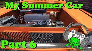 My Summer Wiring Sim Pt6 My Summer Car 2018
